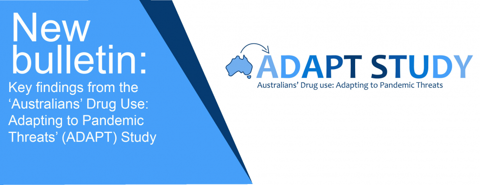 Key findings from the 'Australians' Drug Use: Adapting to Pandemic Threats' (ADAPT) Study